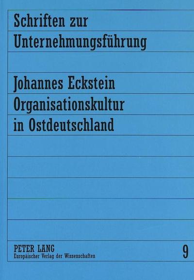 organisationskultur-in-ostdeutschland-schriften-zur-unternehmungsfuhrung-