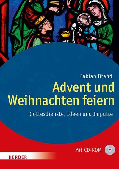 Advent und Weihnachten feiern  Gottesdienste, Ideen und Impulse  Deutsch  mit schw.-w. Abbildungen, 1 CD-ROM
