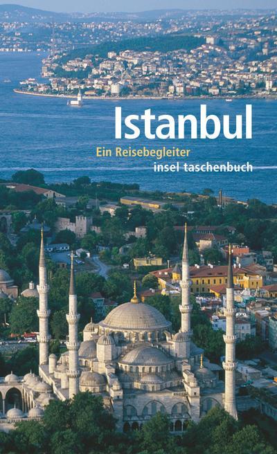 Istanbul: Ein Reisebegleiter (insel taschenbuch)