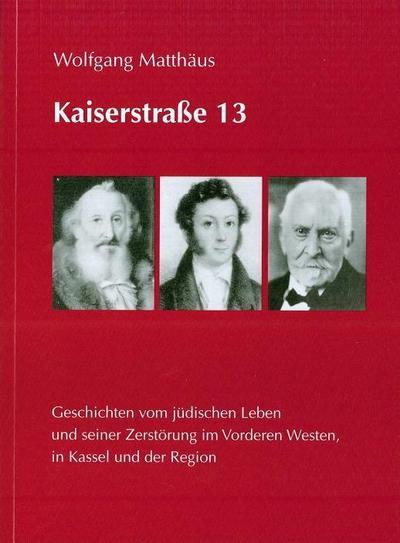 kaiserstra-e-13-geschichten-vom-judischen-leben-und-seiner-zerstorung-im-vorderen-westen-in-kassel