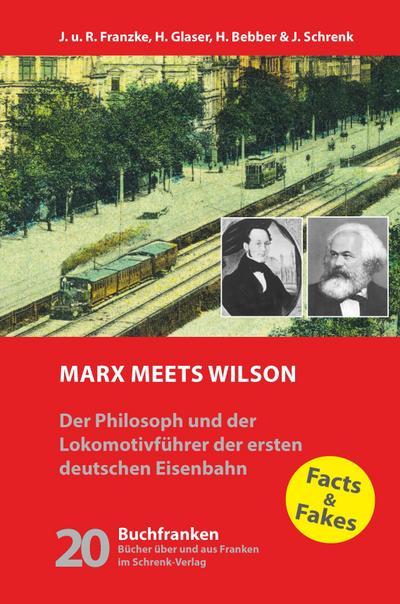 marx-meets-wilson-der-philosoph-und-der-lokomotivfuhrer-der-ersten-deutschen-eisenbahn-buchfranken