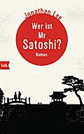 Wer ist Mr Satoshi?; Roman; Übers. v. Holfeld ...