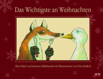 das-wichtigste-an-weihnachten-eine-fabel-von-johannes-hildebrandt-mit-illustrationen-von-nina-dulle
