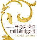 Vergolden mit Blattgold: Schritt für Schritt