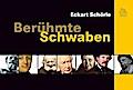 Berühmte Schwaben; Archivbilder; Deutsch; 15  ...