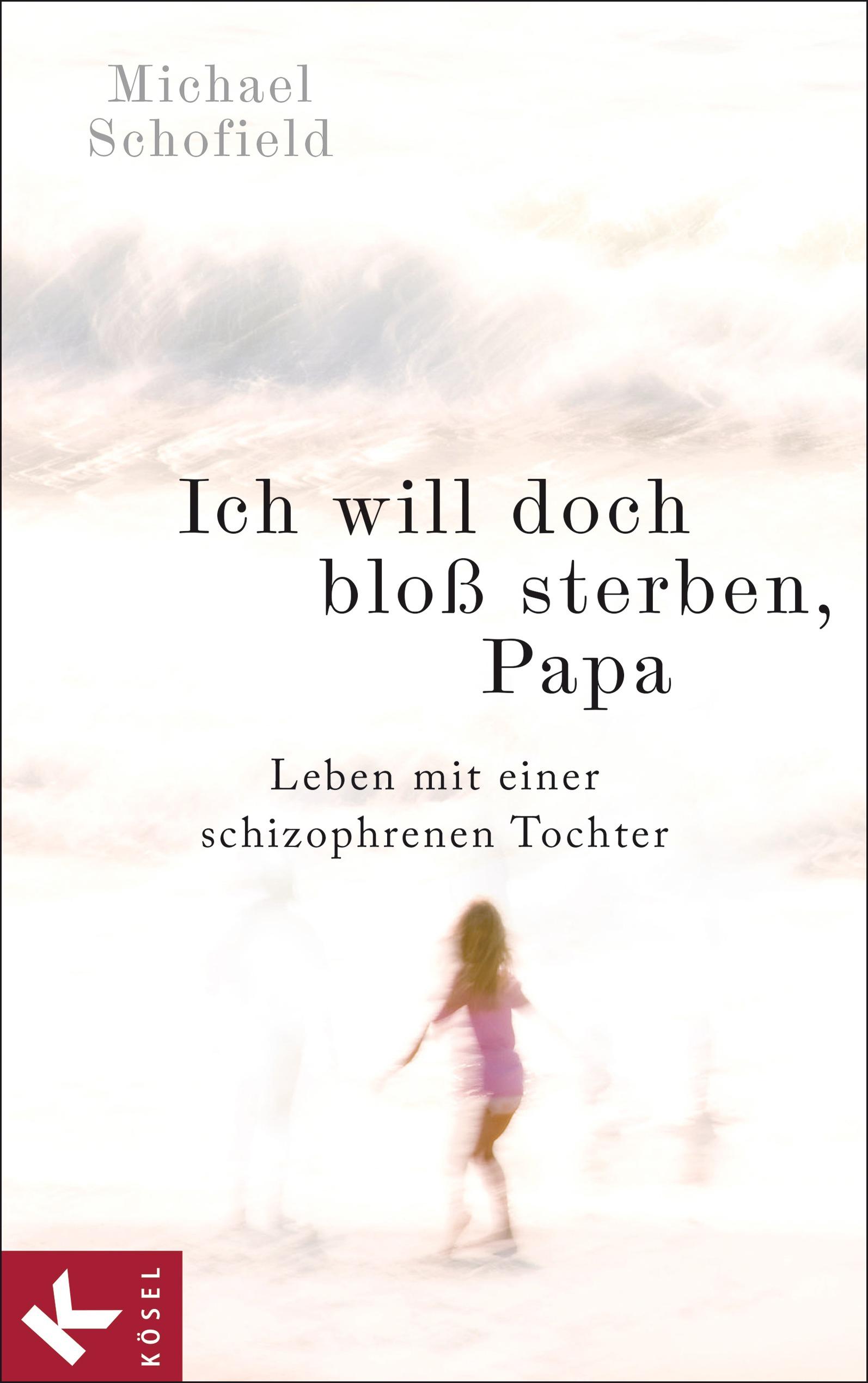 Bücher Diverse Unterhaltungsliteratur Papa Leben Mit Einer Schizophrenen Tochter ... Mutig Ich Will Doch Bloß Sterben