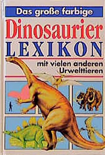 das-gro-e-farbige-dinosaurierlexikon