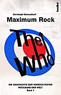 The Who - Maximum Rock: Die Geschichte der ve ...