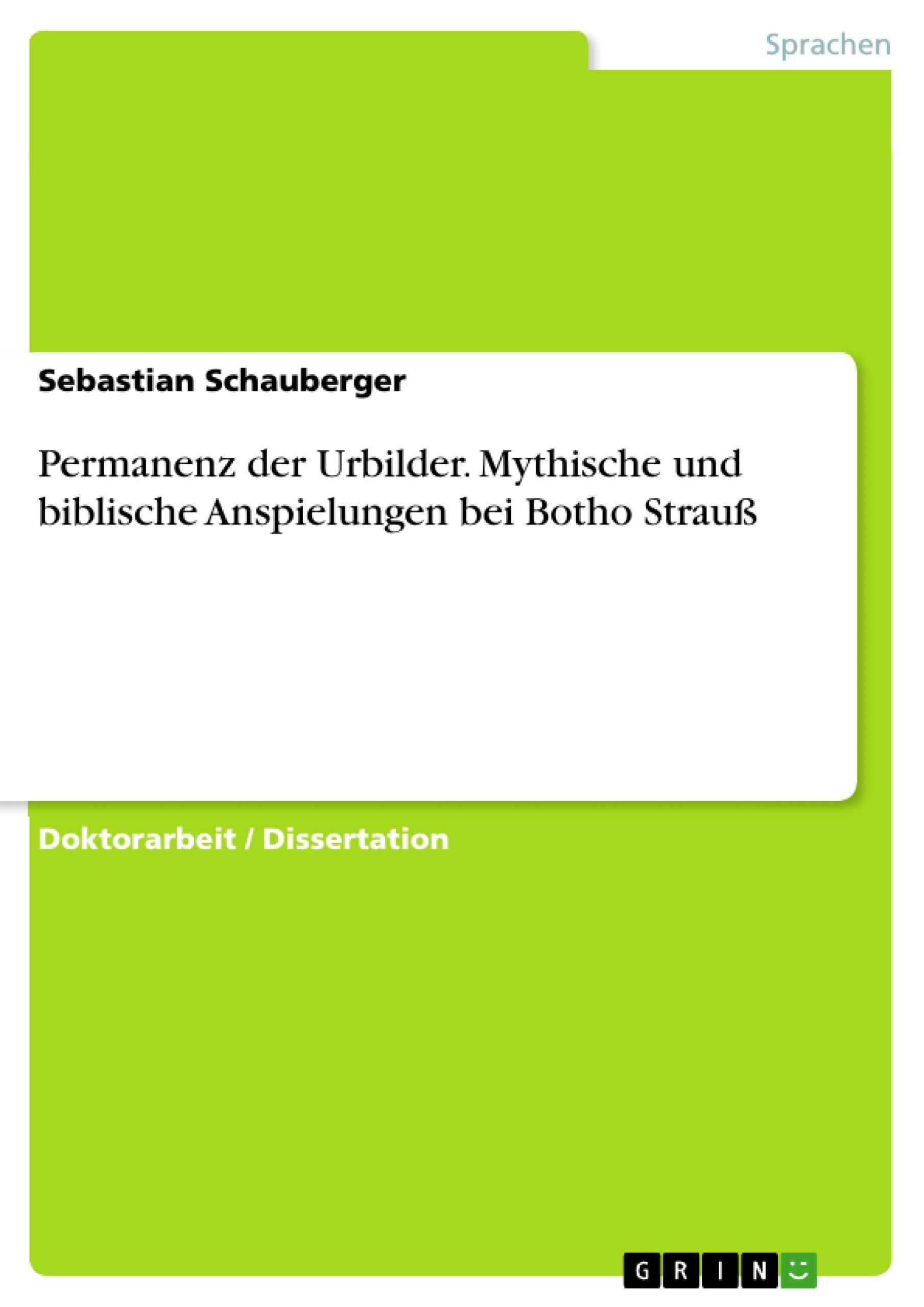 Permanenz der Urbilder. Mythische und biblische Anspielungen bei Botho Stra ...