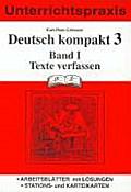 Deutsch kompakt 3. Band 1. Texte verfassen