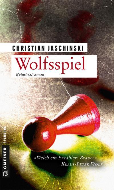 Wolfsspiel: Kriminalroman (Kriminalromane im GMEINER-Verlag)