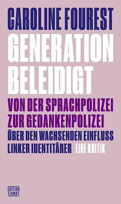 Generation Beleidigt: Von der Sprachpolizei zur Gedankenpolizei (Critica Diabolis)