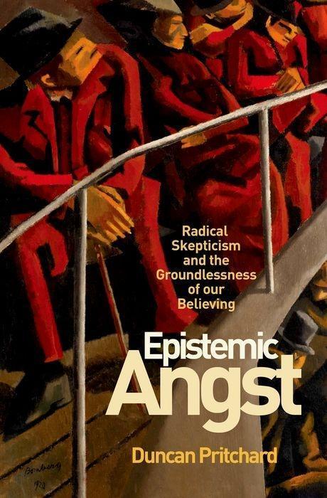 Epistemic Angst Duncan Pritchard