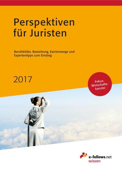 perspektiven-fur-juristen-2017-berufsbilder-bewerbung-karrierewege-und-expertentipps-zum-einstieg