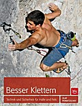 Besser Klettern; Technik und Sicherheit für H ...
