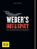 Weber's Hot & Spicy: Die schärfsten Grillreze ...