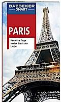 Baedeker SMART Reiseführer Paris: Perfekte Ta ...