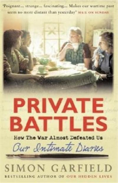 private-battles-how-the-war-almost-defeated-us-our-intimate-diaries-our-intimate-diaries-how-th