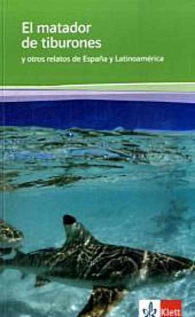 el-matador-de-tiburones-y-otros-relatos-de-espana-y-latinoamerica
