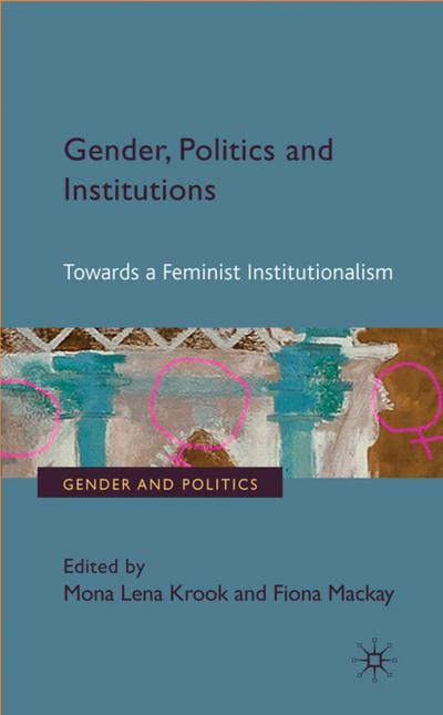 gender-politics-and-institutions-towards-a-feminist-institutionalism-gender-and-politics-