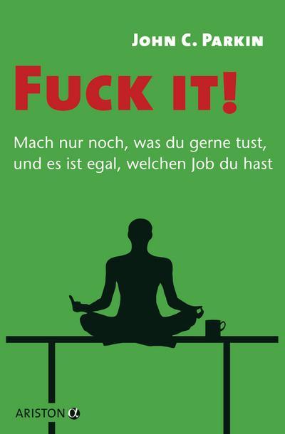 fuck-it-mach-nur-noch-was-du-gerne-tust-und-es-ist-egal-welchen-job-du-hast-, 16.14 EUR @ regalfrei-de
