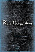 Kein Happy End   ; Aus d. Engl. v. Hierteis, Eva; Deutsch;  -