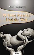 35 Jahre Messias. Und die Welt