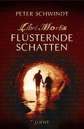 Flüsternde Schatten: Libri Mortis