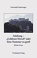 """Salzburg - """"Goldener Hirsch"""" oder Eine Nummer zu groß"""