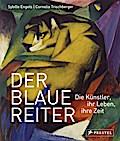 Der Blaue Reiter: Die Künstler, ihr Leben, ih ...