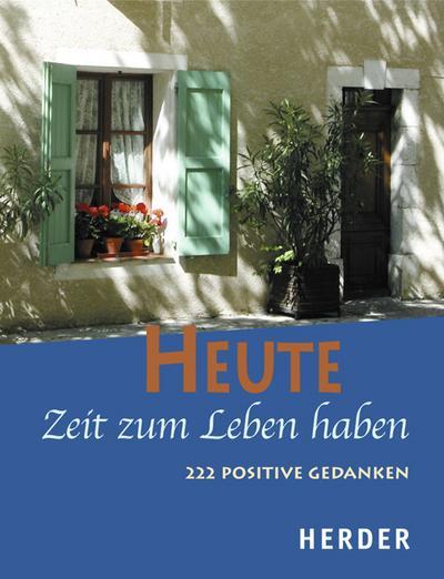 heute-zeit-zum-leben-haben-222-positive-gedanken