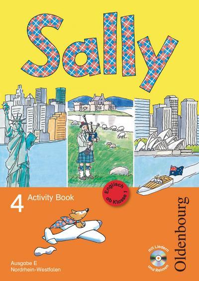 Sally - Englisch ab Klasse 1 - Ausgabe E für Nordrhein-Westfalen 2008 - 4. Schuljahr: Activity Book mit Audio-CD