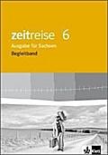 Zeitreise 6. Neue Ausgabe für Sachsen. Begleitband