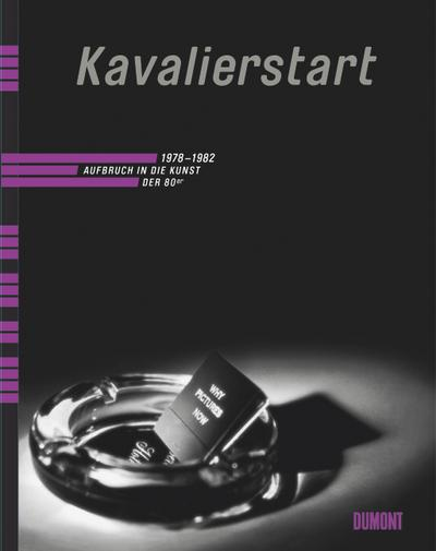 kavalierstart-1978-1982-aufbruch-in-die-kunst-der-60er-aufbruch-in-die-kunst-der-80er