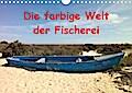 Die farbige Welt der Fischer (Wandkalender 2020 DIN A4 quer)