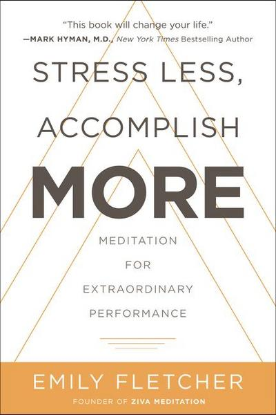 stress-less-accomplish-more-meditation-for-extraordinary-performance