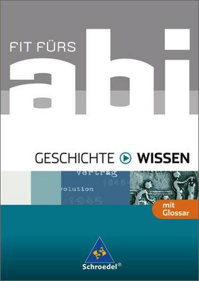 fit-furs-abi-ausgabe-2006-fit-furs-abi-wissen-geschichte-alle-bundeslander-berufsschule-gym