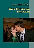Wenn der Prinz den Frosch küsst