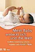 Mein Baby entdeckt sich und die Welt: Kindlic ...