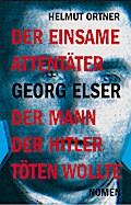 Georg Elser: Der einsame Attentäter - Der Man ...