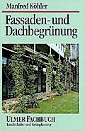Fassaden- und Dachbegrünung (Ulmer Fachbücher ...