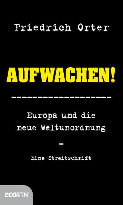 aufwachen-europa-und-die-neue-weltunordnung-eine-streitschrift, 2.91 EUR @ rheinberg