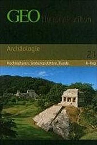 geo-themenlexikon-band-21-archaologie-hochkulturen-grabungsstatten-meisterwerke