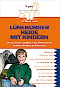Lüneburger Heide mit Kindern: 300 spannende A ...