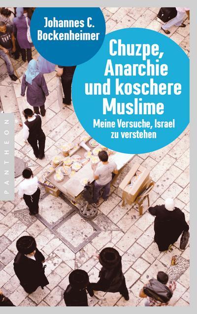 Chuzpe, Anarchie und koschere Muslime