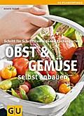 Obst & Gemüse selbst anbauen: Schritt für Sch ...