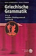 Griechische Grammatik 2. Satzlehre. Dialektgr ...
