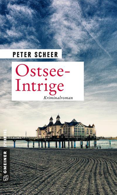 Ostsee-Intrige: Kriminalroman (Kriminalromane im GMEINER-Verlag)