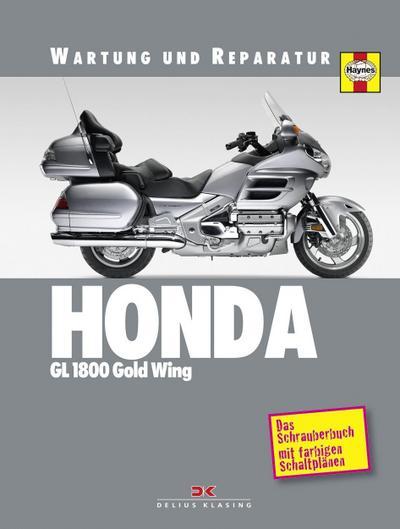 Honda GL 1800 Gold Wing: Wartung und Reparatur