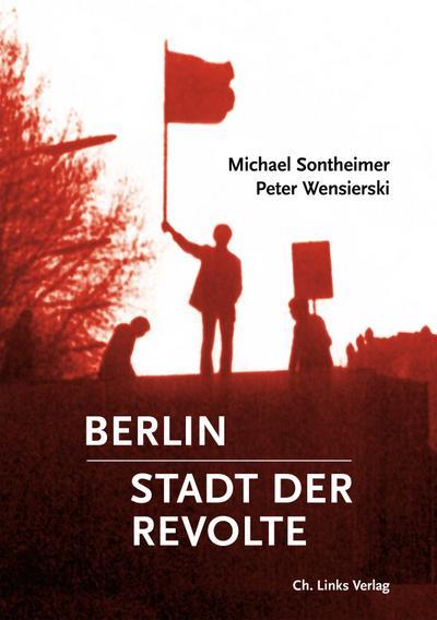 Berlin – Stadt der Revolte  Deutsch  79 schw.-w. Abb.